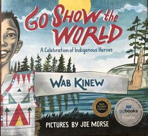 Cover of the book Go Show the World illustrated by Sheridan professor Joe Morse